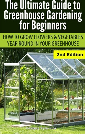 ultimate guide greenhouse gardening