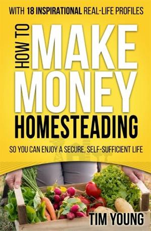howto make money homesteading