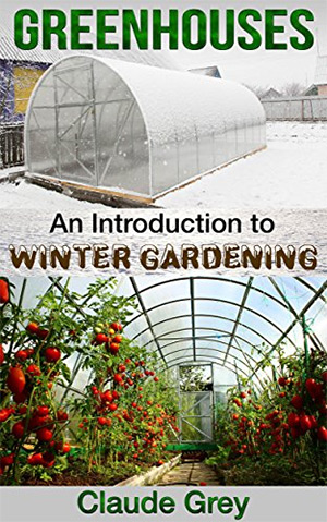 greenhouses introduction winter gardening